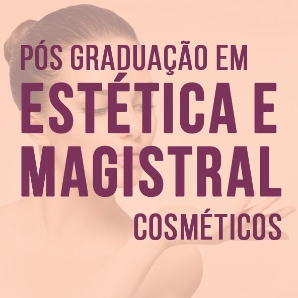 Pós Graduação em Estética e Magistral (Cosméticos)